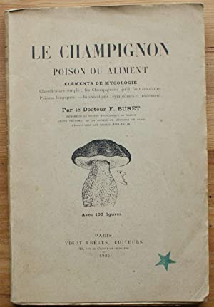 Le champignon - Poison ou aliment - Eléments de mycologie - Classification simple : les champigno...