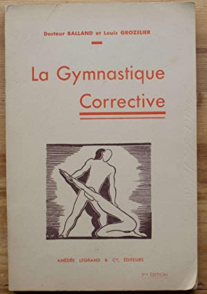 La gymnastique corrective - Bases, principes, technique