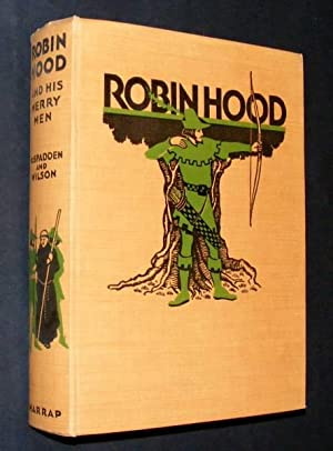 ROBIN HOOD AND HIS MERRY OUTLAWS: McSpadden, J. Walker and Wilson, Charles