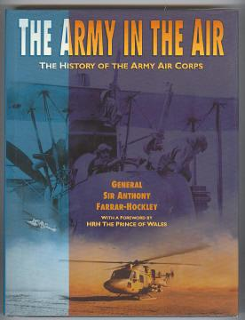 THE ARMY IN THE AIR - The History Of The Army Air Corps: Farrar-Hockley, General Sir Anthony (...