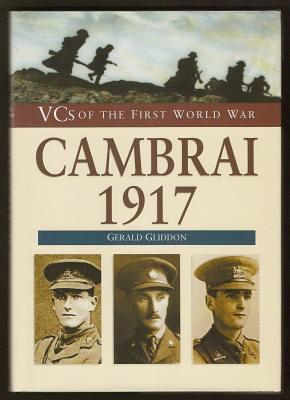 VCS OF THE FIRST WORLD WAR - CAMBRAI 1917
