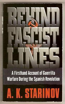 BEHIND FASCIST LINES - A Firsthand Account of Guerilla Warfare During the Spanish Revolution