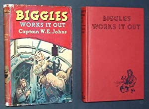 BIGGLES WORKS IT OUT - A Story of Air Detective-Inspector Bigglesworth and his Comrades of the Air ...