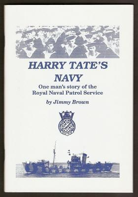 HARRY TATE'S NAVY - One man's story of the Royal Naval Patrol Service: Brown, Jimmy