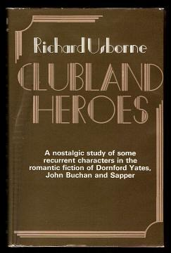 CLUBLAND HEROES - A nostalgic study of some recurrent characters in the romantic fiction of ...
