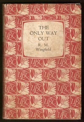 THE ONLY WAY OUT - An Infantryman's: Wingfield, R. M.