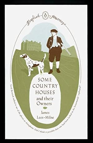 SOME COUNTRY HOUSES AND THEIR OWNERS: Lees-Milne, James (ed.