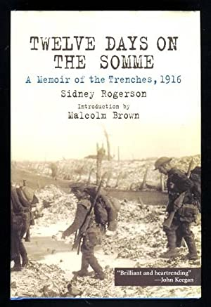 TWELVE DAYS ON THE SOMME - A Memoir of the Trenches, 1916