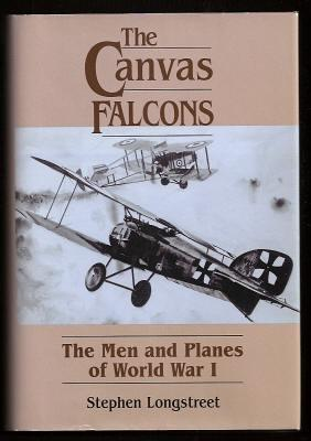 THE CANVAS FALCONS - The Men and the Planes of World War I