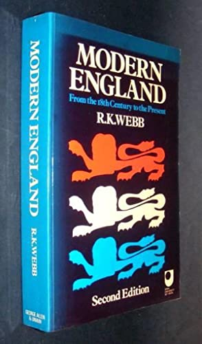 MODERN ENGLAND - From The Eighteenth Century: Webb, R. K.