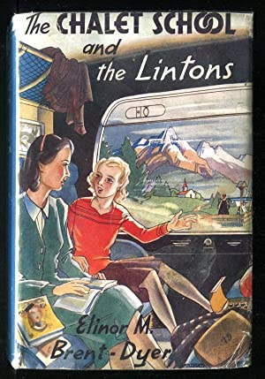 THE CHALET SCHOOL AND THE LINTONS: Brent-Dyer, Elinor M.
