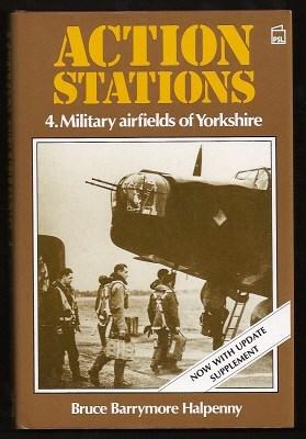 ACTION STATIONS - 4. Military Airfields of Yorkshire: Halpenny, Bruce Barrymore