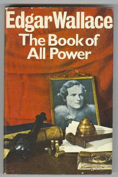 THE BOOK OF ALL POWER: Wallace, Edgar