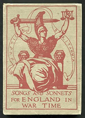 SONGS AND SONNETS FOR ENGLAND IN WAR TIME - Being a Collection of Lyrics by Various Authors Inspi...