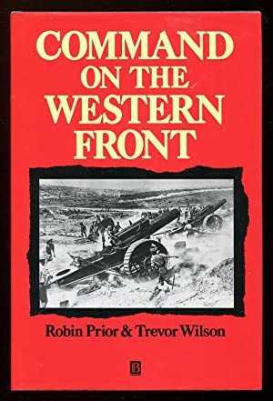 COMMAND ON THE WESTERN FRONT - The military career of Sir Henry Rawlinson 1914-18