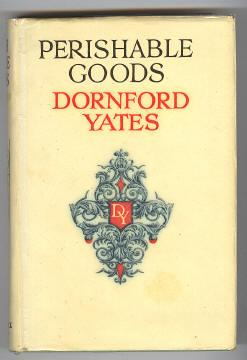 PERISHABLE GOODS: Yates, Dornford