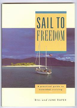 SAIL TO FREEDOM - A Practical Guide: Raper, Bill and