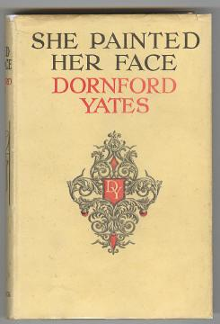 SHE PAINTED HER FACE: Yates, Dornford