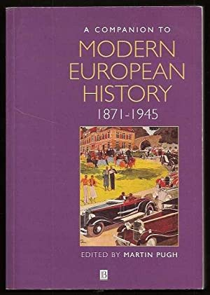 A COMPANION TO MODERN EUROPEAN HISTORY 1871-1945