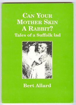 CAN YOUR MOTHER SKIN A RABBIT?: Allard, Bert