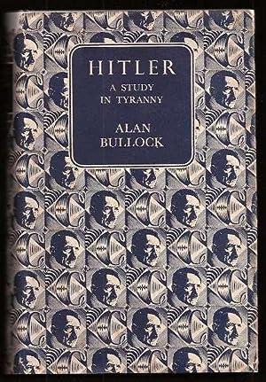 HITLER - A Study in Tyranny: Bullock, Alan