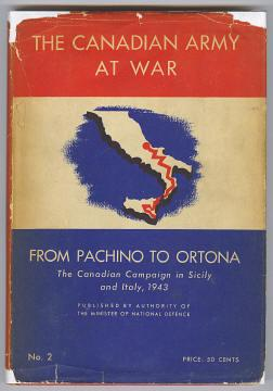 FROM PACHINO TO ORTONA - The Canadian Campaign in Sicily and Italy, 1943: Murchie, ...
