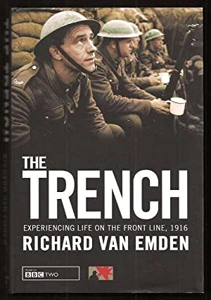THE TRENCH - Experiencing Life on the Front Line 1916