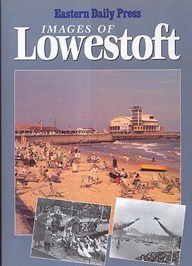 Eastern Daily Press - IMAGES OF LOWESTOFT: Westgate, Trevor (intro.)