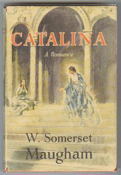 CATALINA - A Romance: Maugham, W. Somerset