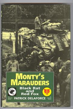 MONTY'S MARAUDERS - Black Rat and Red Fox : 4th and 8th Independent Armoured Brigades in WW2: ...