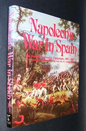 NAPOLEON'S WAR IN SPAIN - The French Peninsular Campaigns, 1807-1814