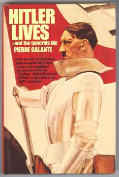 HITLER LIVES - and the generals die (first published in France under the title Hitler est-il mort? ...