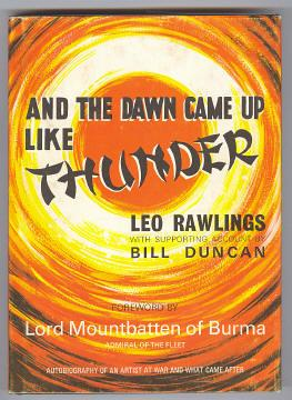 AND THE DAWN CAME UP LIKE THUNDER: Rawlings, Leo