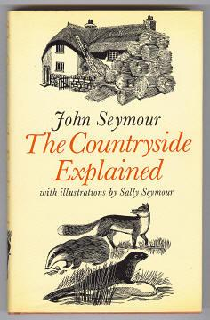 THE COUNTRYSIDE EXPLAINED: Seymour, John (ill.