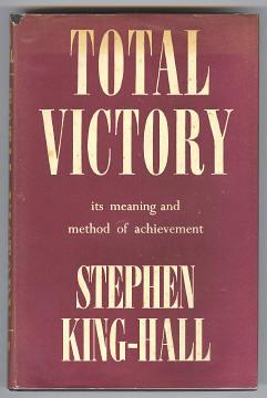 TOTAL VICTORY: King-Hall, Stephen