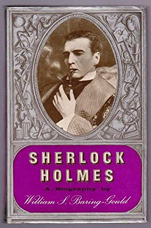 SHERLOCK HOLMES - A Biography of the World's First Consulting Detective