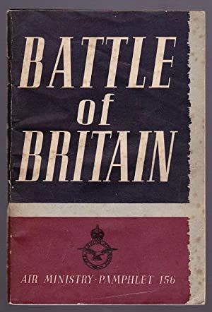 THE BATTLE OF BRITAIN (Air Ministry Pamphlet 156): Air Ministry