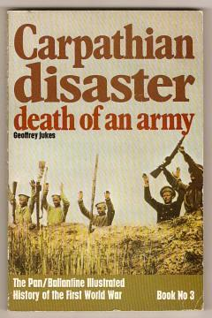 CARPATHIAN DISASTER : DEATH OF AN ARMY