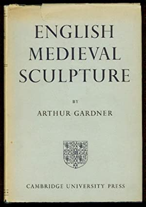 English Medieval Sculpture. The Original Handbook Revised and Enlarged with 683 Photographs.