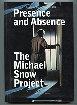 Presence and Absence. The Films of Michael Snow 1956 - 1991.