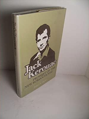 JACK KEROUAC: PROPHET OF THE NEW ROMANTICISM: Hipkiss, Robert A.