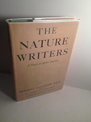 THE NATURE WRITERS A GUIDE TO RICHER: West, Herbert Faulkner