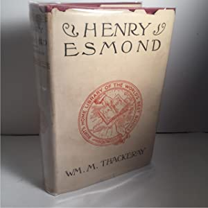 THE HISTORY OF HENRY ESMOND ESQ, A: Thackeray, William Makepeace