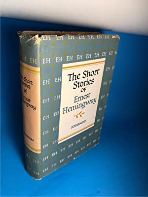 THE SHORT STORIES OF ERNEST HEMINGWAY: Hemingway, Ernest