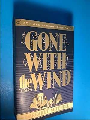 GONE WITH THE WIND: 75TH ANNIVERSARY ED.: Mitchell, Margaret