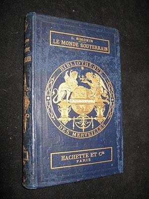 Les Merveilles du Monde souterrain: Simonin L.