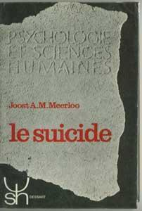 Le Suicide: Meerloo Joost A.M.