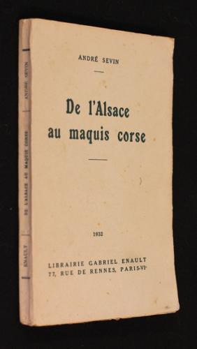 De l'Alsace au maquis corse: Sevin André