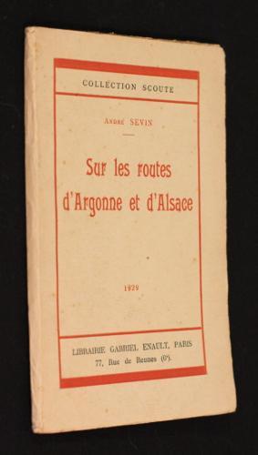Sur les routes d'Argonne et d'Alsace: Sevin André