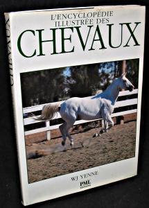 L'encyclopédie illustrée des chevaux: Yenne W.J.